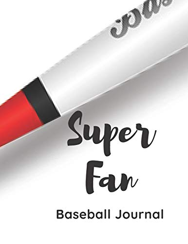 Super Fan: A Baseball Journal For Fans - Suitable as Gifts For Adults and Kids