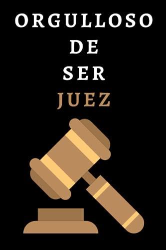 Orgulloso De Ser Juez: Cuaderno De Notas Para Jueces - 120 Páginas