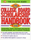 The College Board Scholarship Handbook 1998 Scholarships Grants Internships And Loans For Undergraduate And