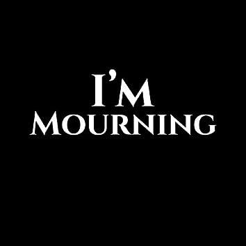 I'm Mourning