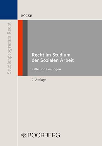 Recht im Studium der Sozialen Arbeit - Teilausgabe: Allgem. Zivilrecht, Beratungs- und Prozesskostenhilfe; Fälle und Lösungen (Studienprogramm Recht)