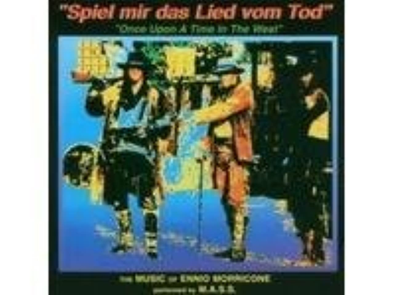 The Music Of Ennio Morricone:Once Upon A Time In The West,Spiel Mir das Lied Vom Tod