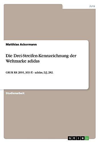 Die Drei-Streifen-Kennzeichnung der Weltmarke adidas: GRUR RR 2001, 303 ff. - adidas, E/J, 282.