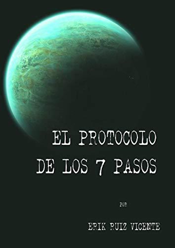 El protocolo de los 7 pasos: Ciencia ficción dura encuentro con civilizaciones alienígenas