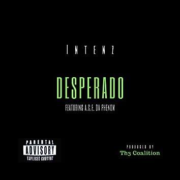 Desperado (feat. A.C.E. Da Phenom)