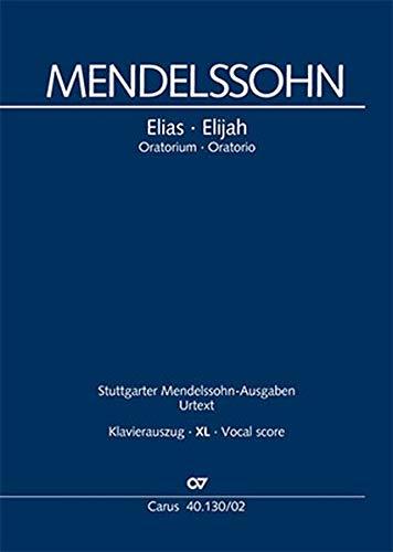 Elias (Klavierauszug XL): Ein Oratorium nach Worten des Alten Testaments MWV A 25, 1845-1846