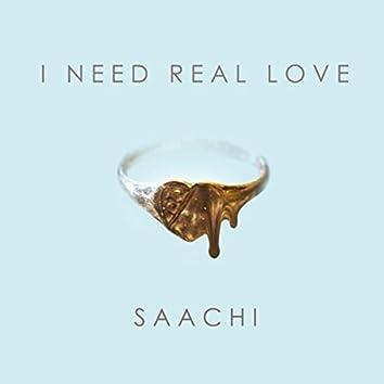 I Need Real Love