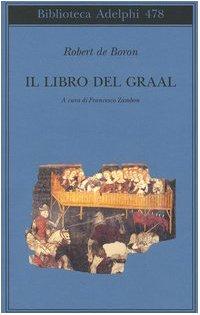 Il libro del Graal. Giuseppe di Arimatea-Merlino-Perceval