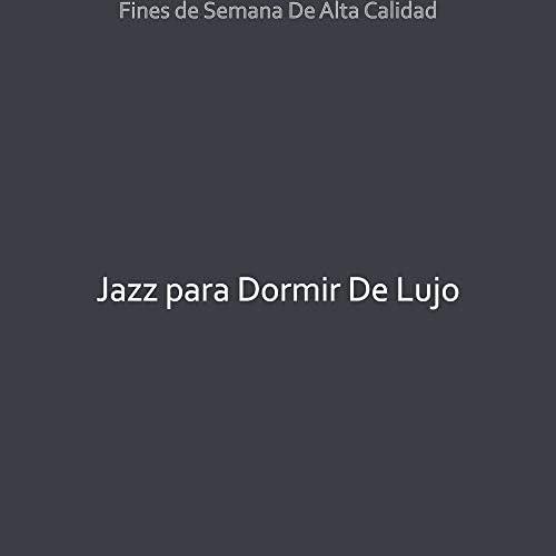 Jazz para Dormir De Lujo