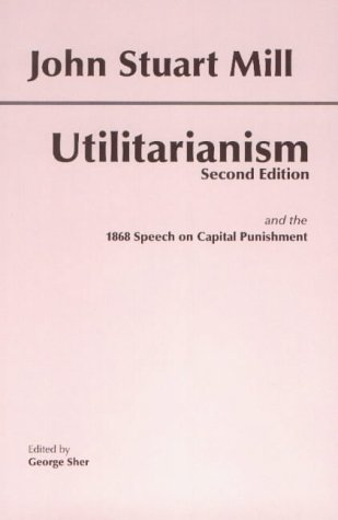 Utilitarianism: And the 1868 Speech on Capital Punishment