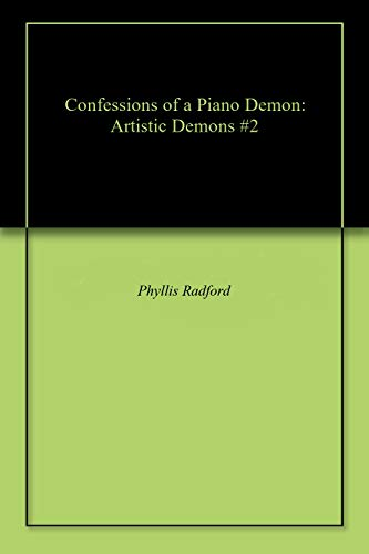 Confessions of a Piano Demon: Artistic Demons #2 (English Edition)