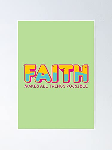 Faith Makes All Things Possible Gift For Religious Christian Mum Poster Best 29.7 x 41.9 cm For Friends Family
