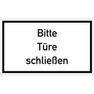 Schild Bitte Türe schließen Kunststoff 15 x 25 cm (Türschild, Hinweisschild) praxisbewährt, wetterfest
