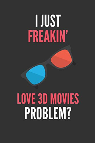I Just Freakin' Love 3D Movies: 3D Glasses Lover's Lined Notebook Journal 110 Pages Great Gift