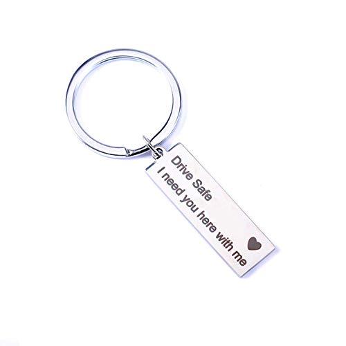 LWBTOSEE Schlüsselanhänger mit Gravur Drive Safe I Need You Here with Me, für Paare, Freund, Freundin, Schmuck (A)