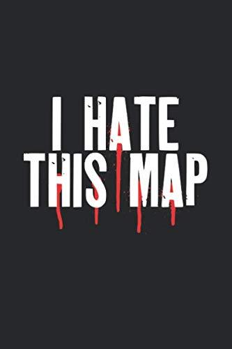 Notizbuch: für Gamer ♦ über 100 Seiten Dot Grid Punkteraster für Strategien, als Planer oder für Notizen für alle PC oder Konsolen Spieler ♦ Jounal 6x9 Format ♦ Motiv: I hate this map 2