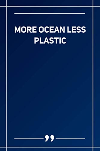 More Ocean Less Plastic: Blank Lined Notebook