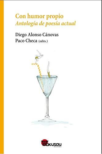 CON HUMOR PROPIO: Antología de poesía actual