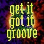 Get It Got It Groove