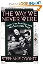The Way We Never Were Publisher: Basic Books