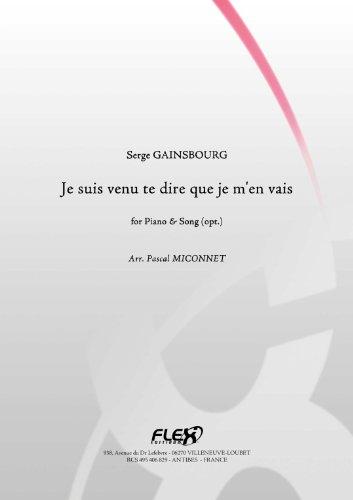 SONGBOOK - Je suis venu te dire que je m'en vais - S. GAINSBOURG  - Piano Solo (French Edition)