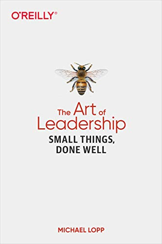 The Art of Leadership: Small Things, Done Well (English Edition)