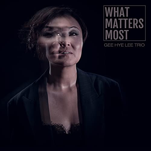 What Matters Most / Gee Hye Lee Trio