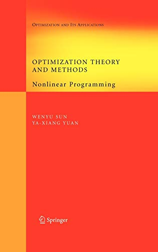 Compare Textbook Prices for Optimization Theory and Methods: Nonlinear Programming Springer Optimization and Its Applications, Vol. 1 Springer Optimization and Its Applications 1 1st Edition ISBN 9780387249759 by Sun, Wenyu,Yuan, Ya-Xiang