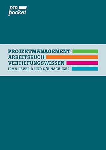 Projektmanagement Vertiefungswissen: Level D und C/B nach IPMA ICB4