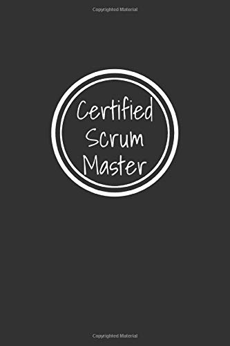 Certified Scrum Master: Agile Scrum Master Notebook For Tracking Projects & Daily Scrum Details