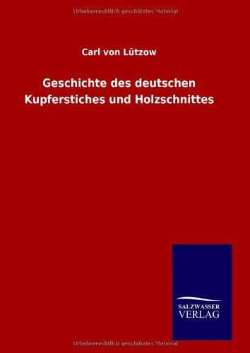 Geschichte des deutschen Kupferstiches und Holzschnittes