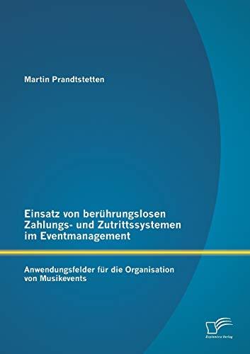 Einsatz von berührungslosen Zahlungs- und Zutrittssystemen im Eventmanagement: Anwendungsfelder für die Organisation von Musikevents