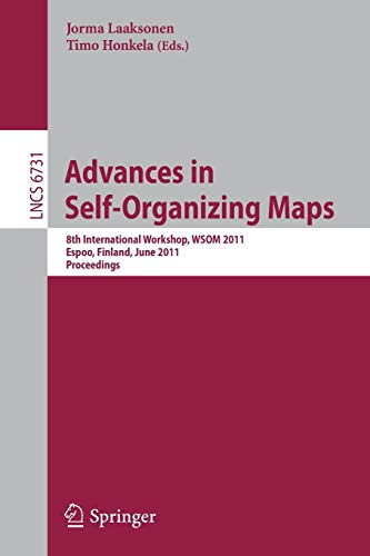 Advances in Self-Organizing Maps: 8th International Workshop, WSOM 2011, Espoo, Finland, June 13-15, 2011. Proceedings (Lecture Notes in Computer Science)の詳細を見る