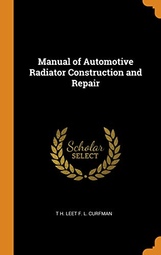Manual of Automotive Radiator Construction and Repair