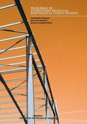 Problemas de Estructuras Metálicas Adaptados Al Código Técnico (Académica)