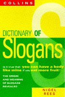 Collins Dictionary Of Slogans: From Dig for Victory to Eat More Fruit
