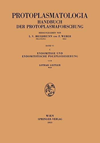 Endomitose und endomitotische Polyploidisierung (Protoplasmatologia Cell Biology Monographs, 6 / C)