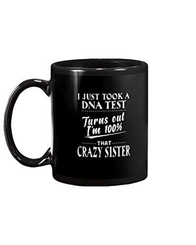 N\A Ho Appena Fatto Un Test del Dna e risulta Che Sono al 100% Quella Pazza Sorella in Ceramica novità Tazza da caffè - Bel Regalo Motivazionale e stimolante