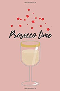 Prosecco time | Notebook: Prosecco gifts | Wine gifts | Beer gifts | Gin gifts - lined notebook/journal/diary/logbook