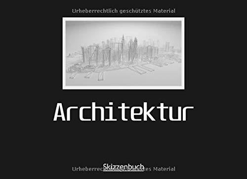 Architektur Skizzenbuch: Ideal für Architekten und während dem Architekturstudium
