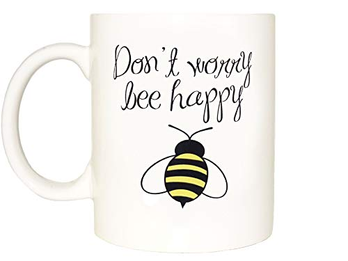 Don't Worry Bee Happy Mug, Funny mug, Porcelain mug, White, Coffee,...