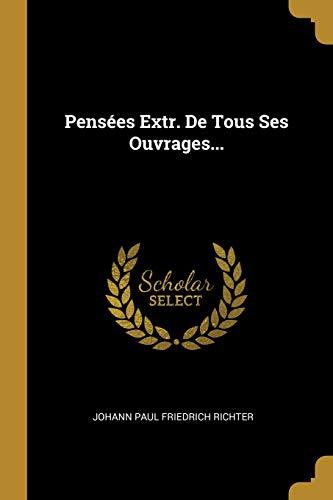 FRE-PENSEES EXTR DE TOUS SES O
