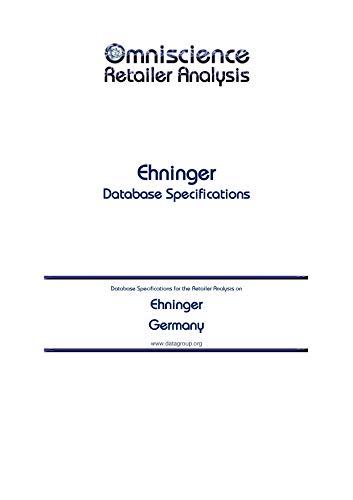 Ehninger - Germany: Retailer Analysis Database Specifications (Omniscience Retailer Analysis - Germany Book 31073)...