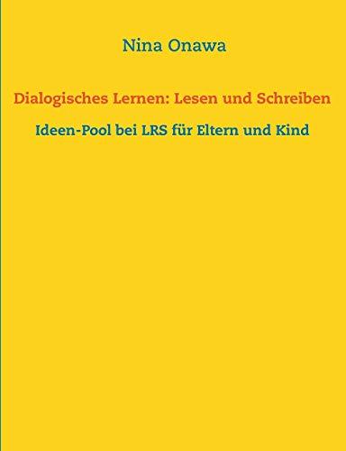 Dialogisches Lernen: Lesen und Schreiben: Ideen-Pool bei LRS für Eltern und Kind