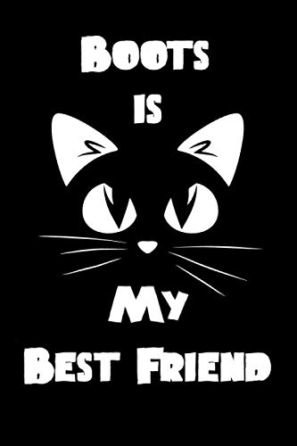 Boots is My Best Friend: Cat lovers Gift , Lined Notebook / Journal / Cat lovers Book / 120 blank pages , 6x9 , Matte finish Cover