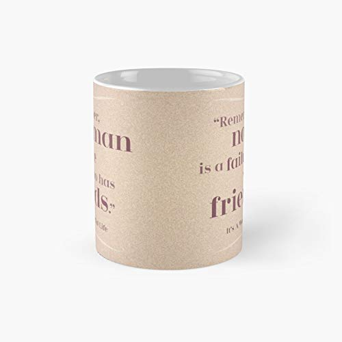 Friendship Quote - Remember No Man Is A Failure Who Has Friends It's Wonderful Life Classic Mug Birth-day Holi-day Gift Drink Home Kitchen