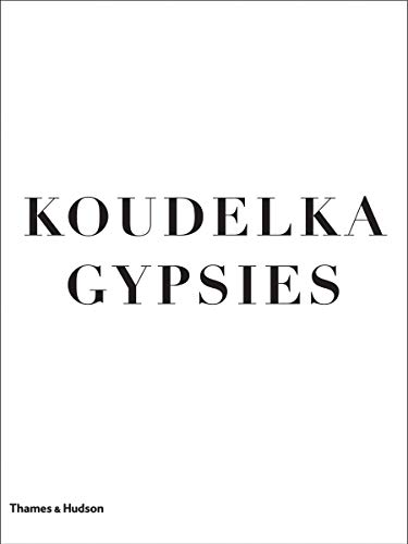 Koudelka Gypsies. by Josef Koudelka, Will Guy