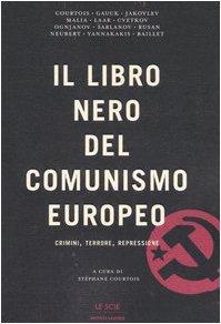 Il libro nero del comunismo europeo. Crimini, terrore, repressione