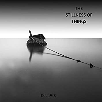 The Stillness of Things
