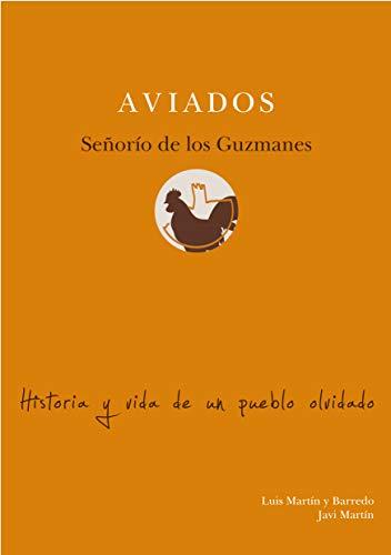 Aviados, señorío de los Guzmanes : Historia y vida de un pueblo olvidado